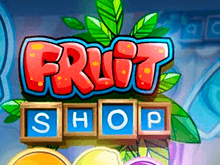 Fruit Shop – жизнерадостный, динамичный игровой автомат